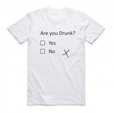 Are you drunk? - T-shirt